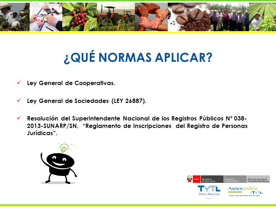 ¿QUÉ NORMAS APLICAR Ley General de Cooperativas.