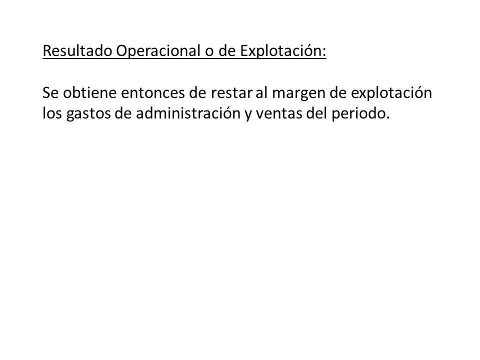 Resultado Operacional o de Explotación: