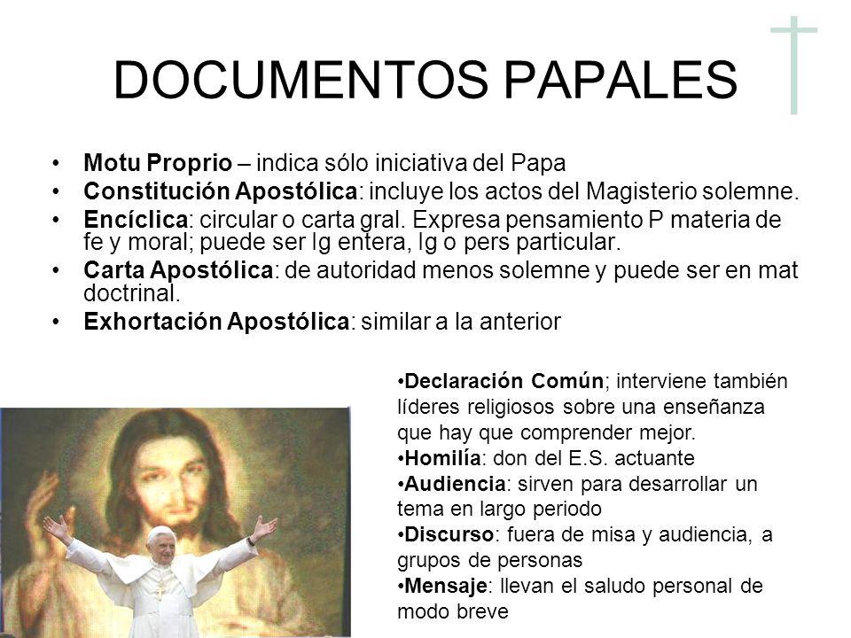 DOCUMENTOS PAPALES Motu Proprio – indica sólo iniciativa del Papa