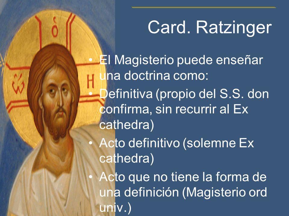 Card. Ratzinger El Magisterio puede enseñar una doctrina como: