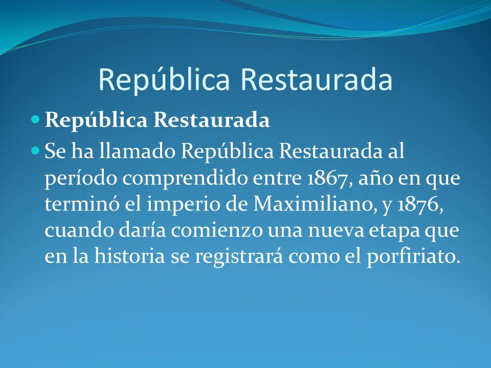 República Restaurada República Restaurada