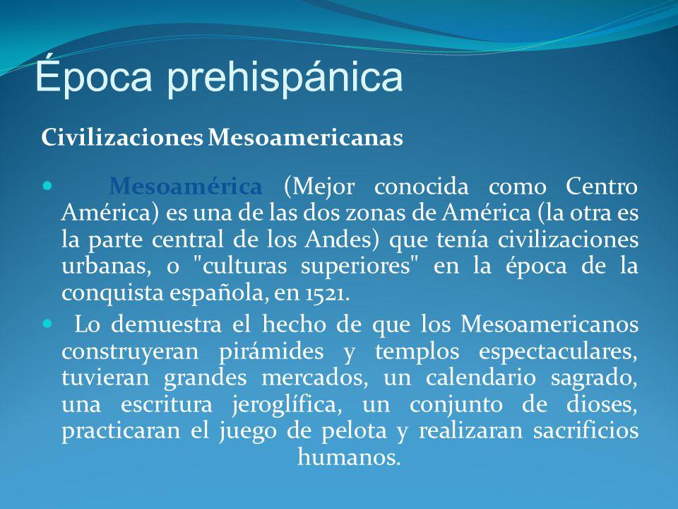 Época prehispánica Civilizaciones Mesoamericanas