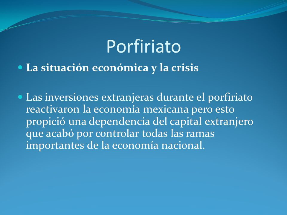 Porfiriato La situación económica y la crisis