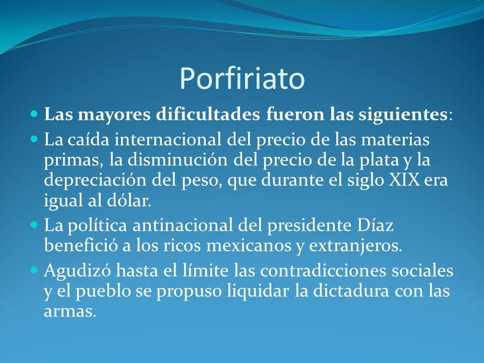 Porfiriato Las mayores dificultades fueron las siguientes: