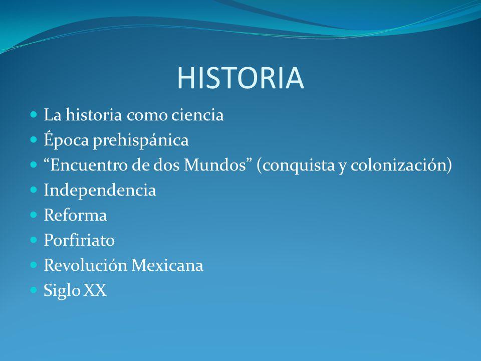 HISTORIA La historia como ciencia Época prehispánica
