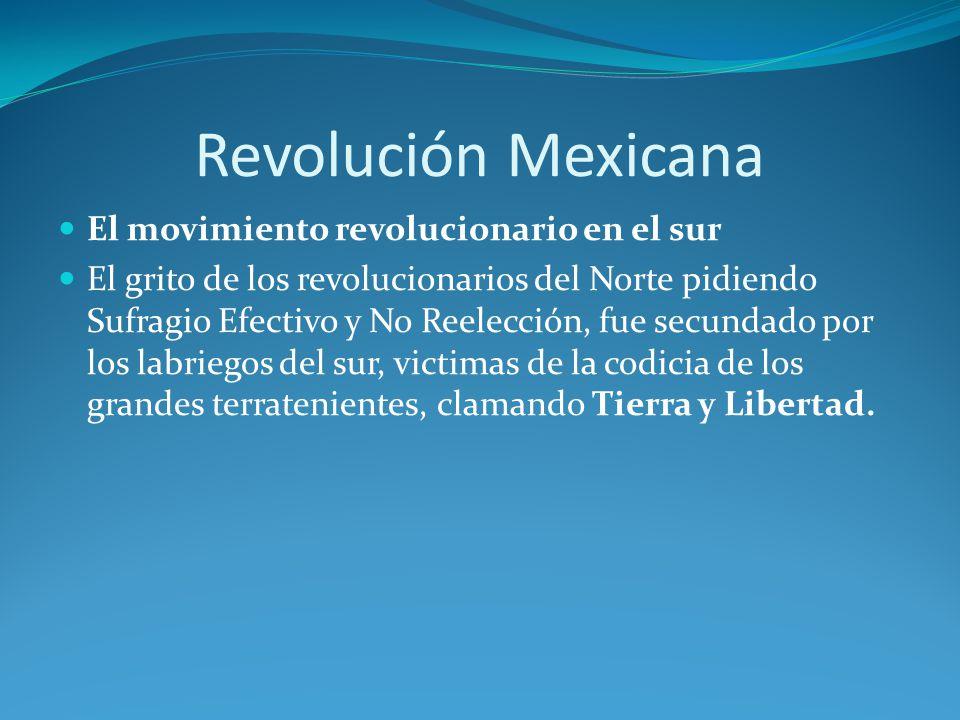 Revolución Mexicana El movimiento revolucionario en el sur