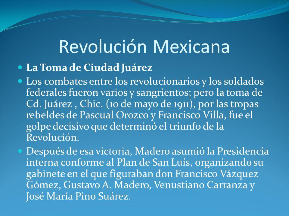Revolución Mexicana La Toma de Ciudad Juárez