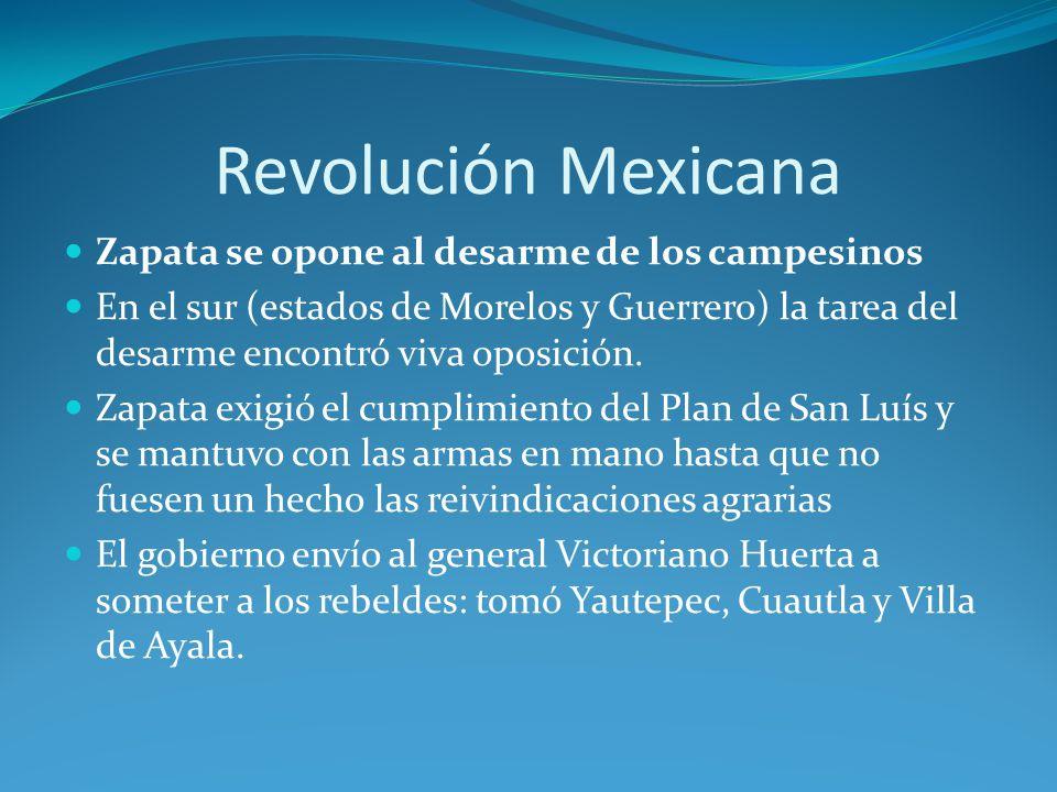 Revolución Mexicana Zapata se opone al desarme de los campesinos