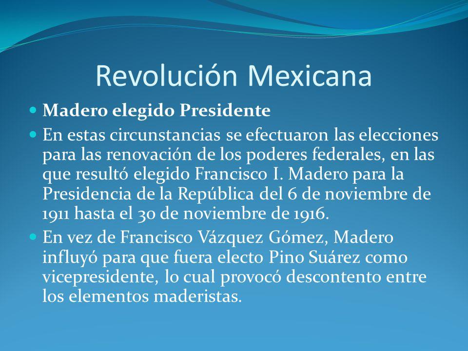Revolución Mexicana Madero elegido Presidente