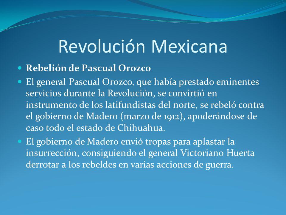 Revolución Mexicana Rebelión de Pascual Orozco