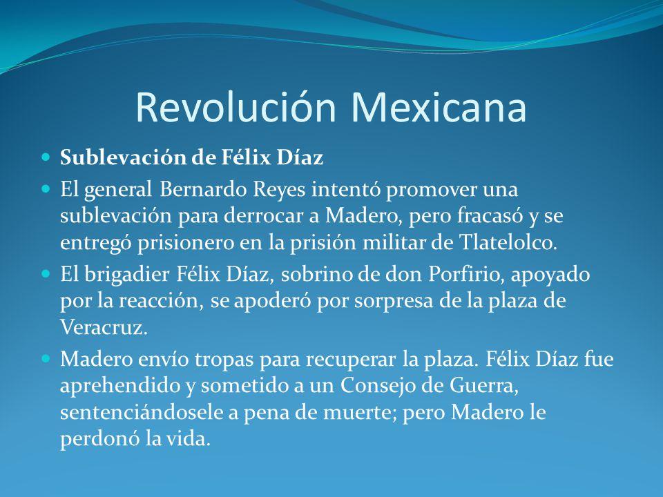 Revolución Mexicana Sublevación de Félix Díaz