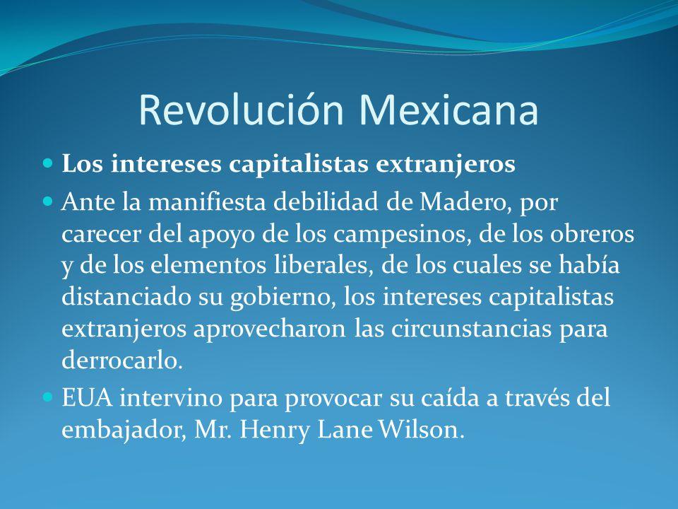 Revolución Mexicana Los intereses capitalistas extranjeros