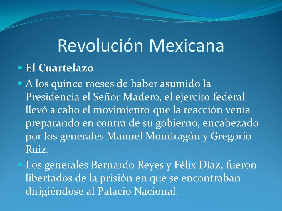 Revolución Mexicana El Cuartelazo