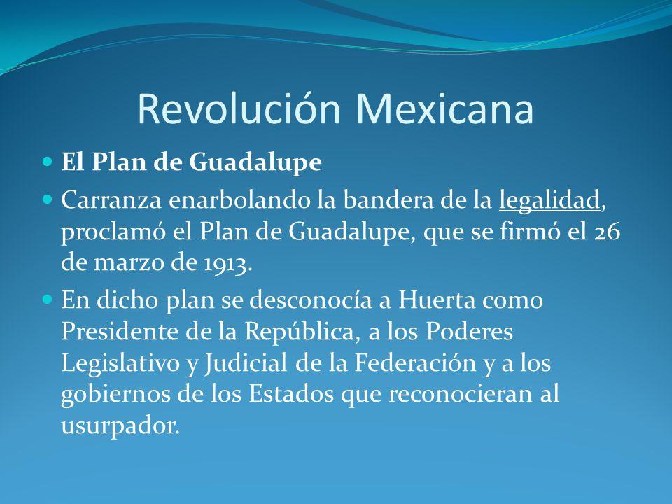 Revolución Mexicana El Plan de Guadalupe