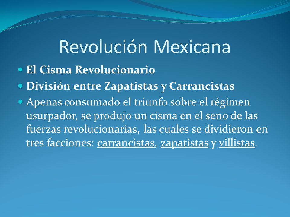 Revolución Mexicana El Cisma Revolucionario
