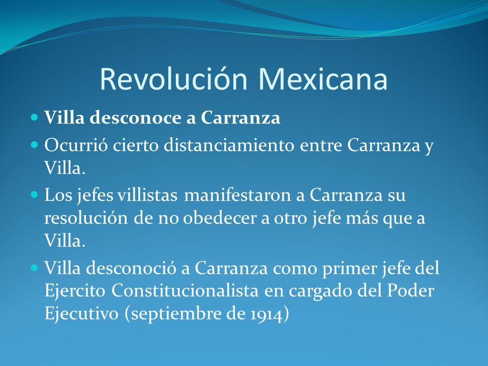 Revolución Mexicana Villa desconoce a Carranza