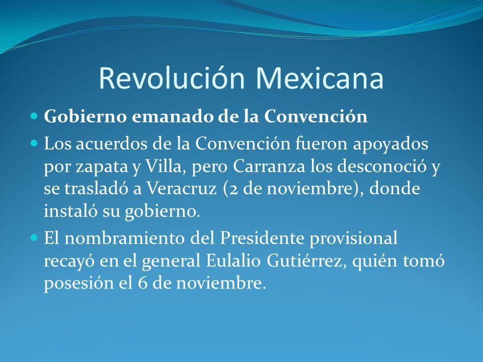 Revolución Mexicana Gobierno emanado de la Convención
