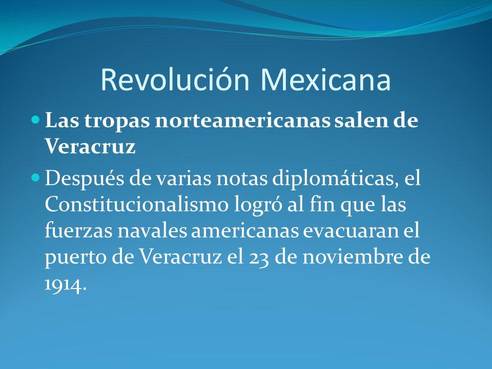 Revolución Mexicana Las tropas norteamericanas salen de Veracruz
