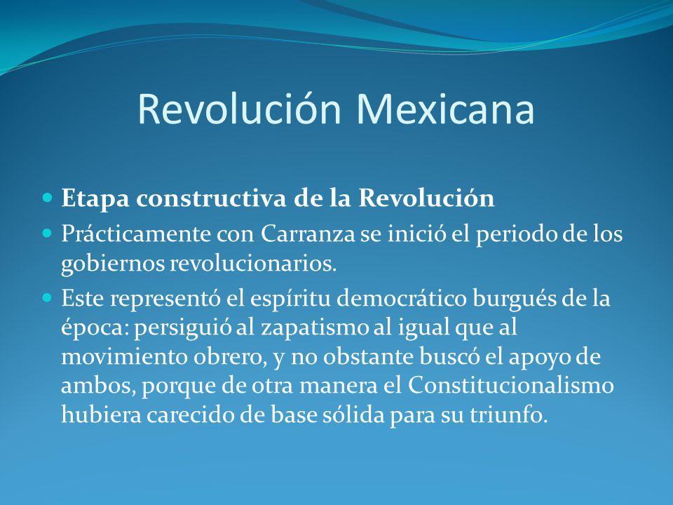 Revolución Mexicana Etapa constructiva de la Revolución