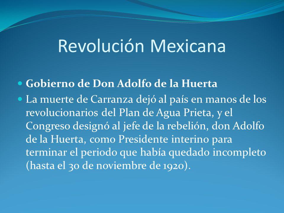 Revolución Mexicana Gobierno de Don Adolfo de la Huerta
