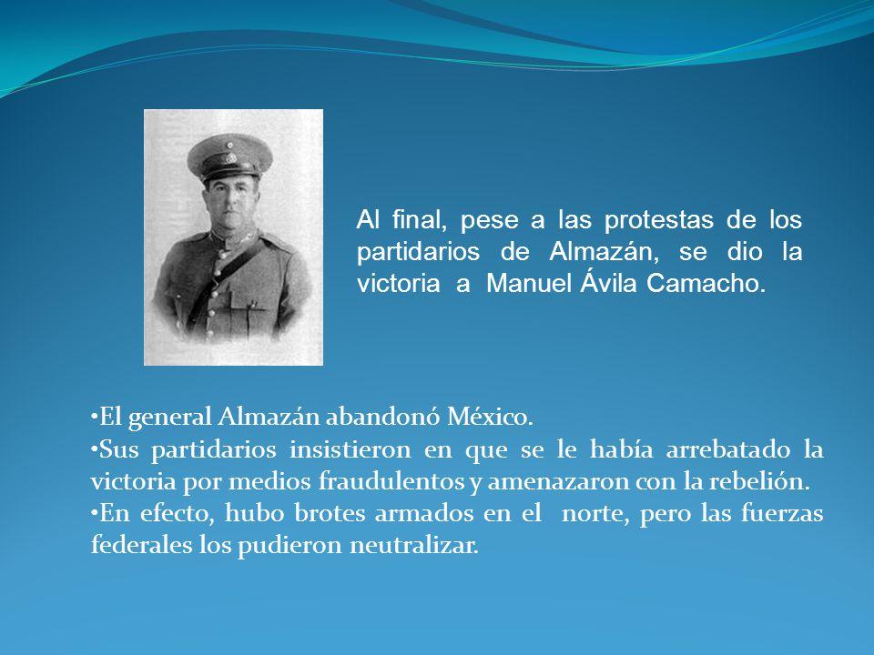 Al final, pese a las protestas de los partidarios de Almazán, se dio la victoria a Manuel Ávila Camacho.