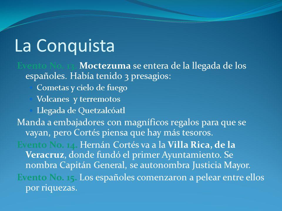 La Conquista Evento No. 13. Moctezuma se entera de la llegada de los españoles. Había tenido 3 presagios: