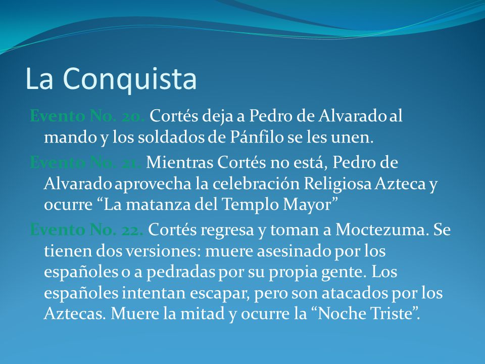 La Conquista Evento No. 20. Cortés deja a Pedro de Alvarado al mando y los soldados de Pánfilo se les unen.