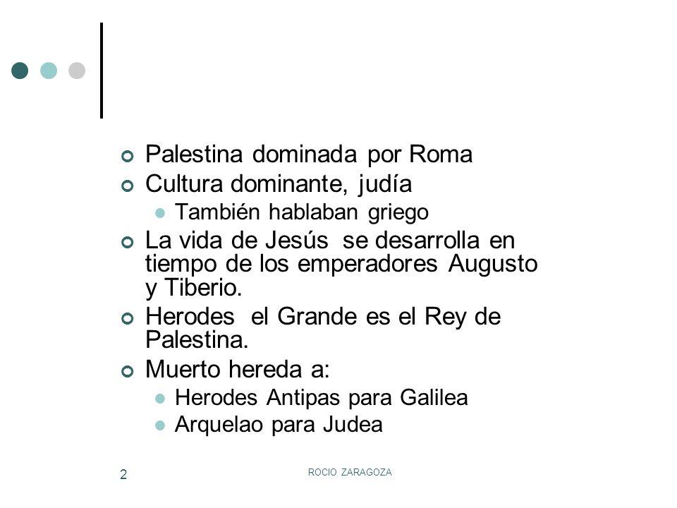 Palestina dominada por Roma Cultura dominante, judía