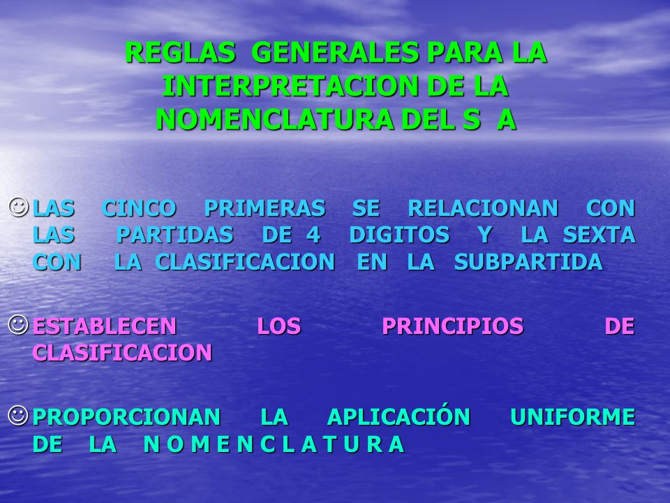 REGLAS GENERALES PARA LA INTERPRETACION DE LA NOMENCLATURA DEL S A
