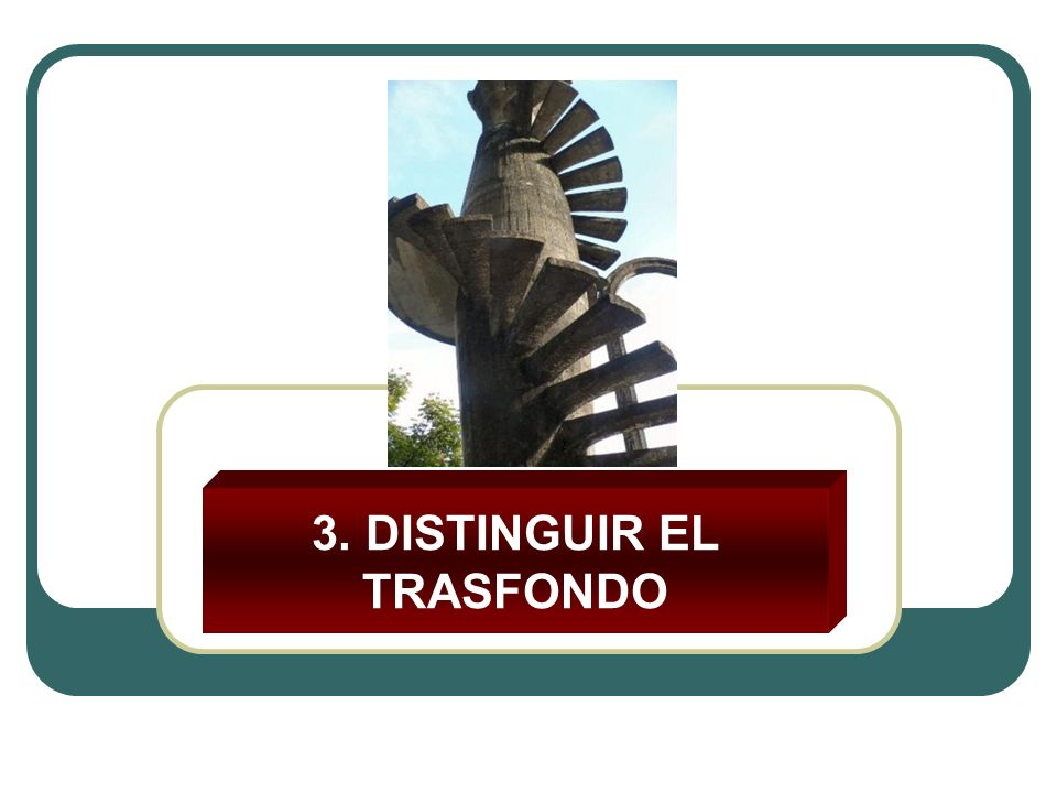 3. DISTINGUIR EL TRASFONDO