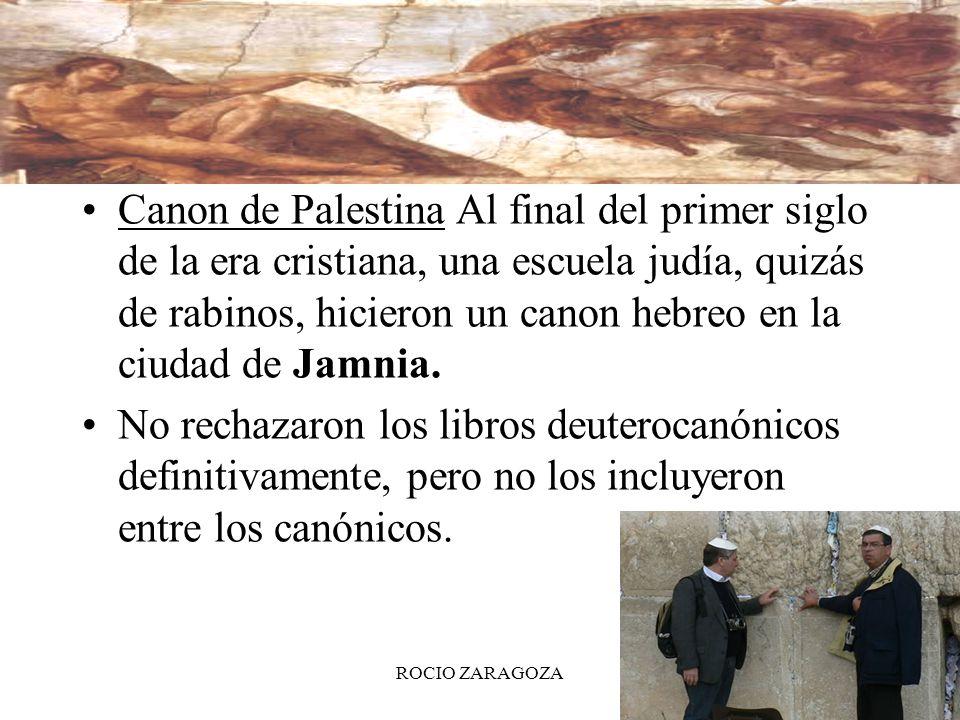 Canon de Palestina Al final del primer siglo de la era cristiana, una escuela judía, quizás de rabinos, hicieron un canon hebreo en la ciudad de Jamnia.