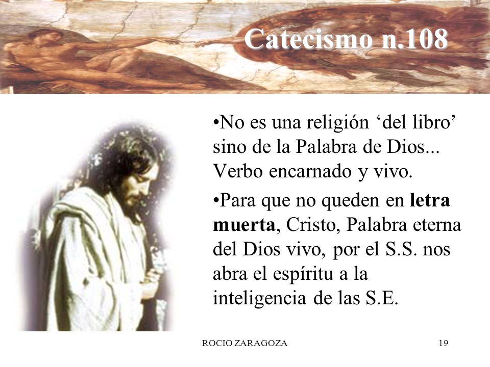 Catecismo n.108 No es una religión 'del libro' sino de la Palabra de Dios... Verbo encarnado y vivo.