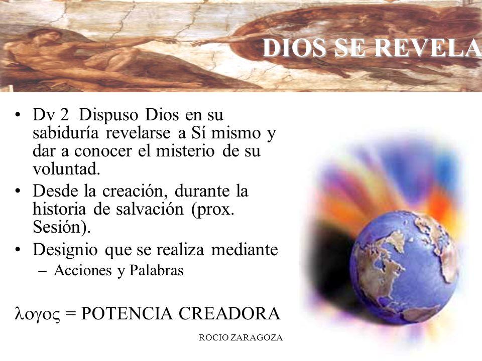 DIOS SE REVELA Dv 2 Dispuso Dios en su sabiduría revelarse a Sí mismo y dar a conocer el misterio de su voluntad.