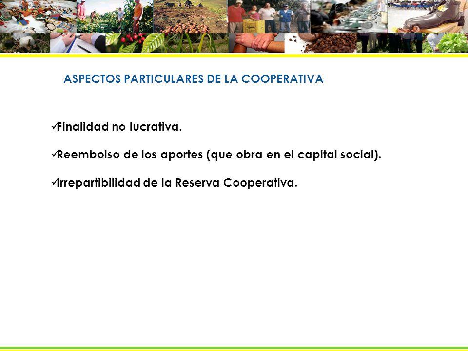 ASPECTOS PARTICULARES DE LA COOPERATIVA