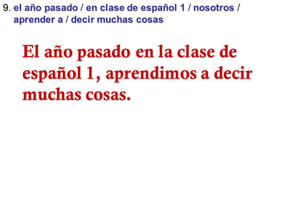 El año pasado en la clase de español 1, aprendimos a decir
