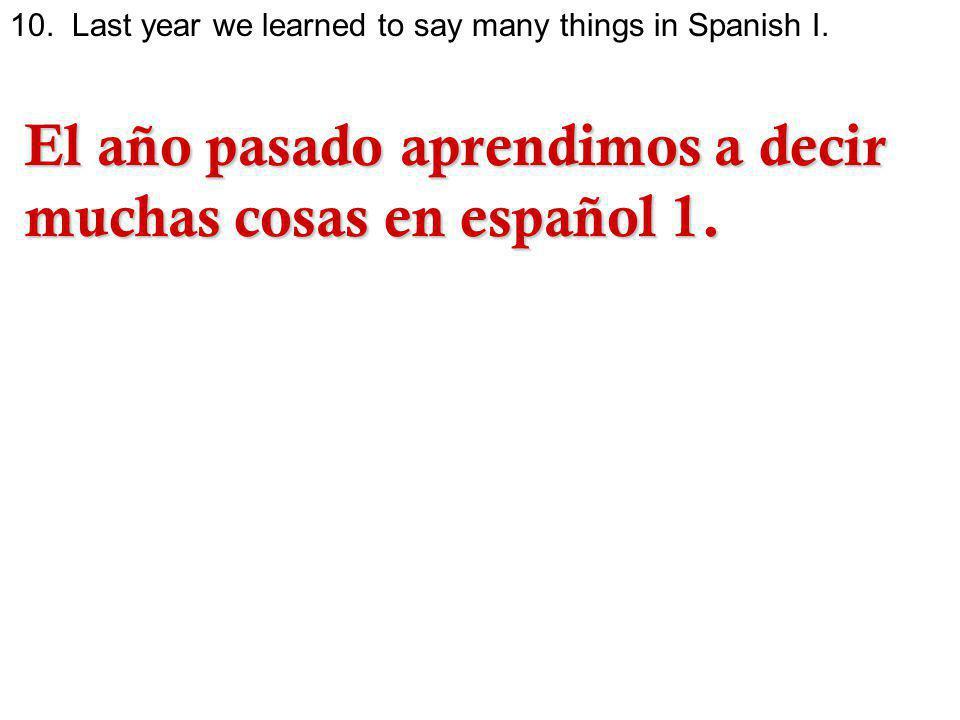 El año pasado aprendimos a decir muchas cosas en español 1.