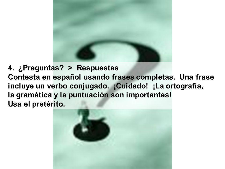 4. ¿Preguntas > Respuestas