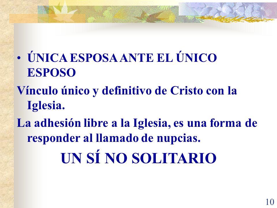 UN SÍ NO SOLITARIO ÚNICA ESPOSA ANTE EL ÚNICO ESPOSO