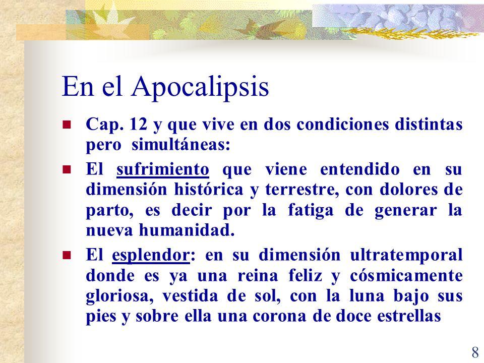 En el Apocalipsis Cap. 12 y que vive en dos condiciones distintas pero simultáneas: