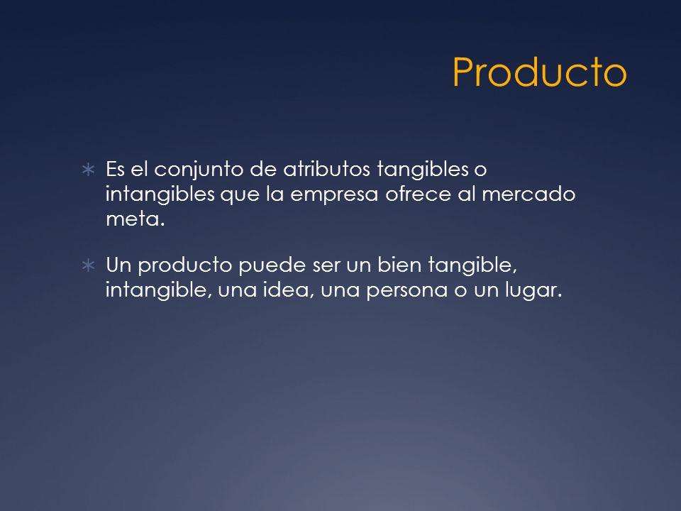 Producto Es el conjunto de atributos tangibles o intangibles que la empresa ofrece al mercado meta.