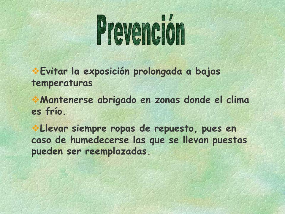Prevención Evitar la exposición prolongada a bajas temperaturas