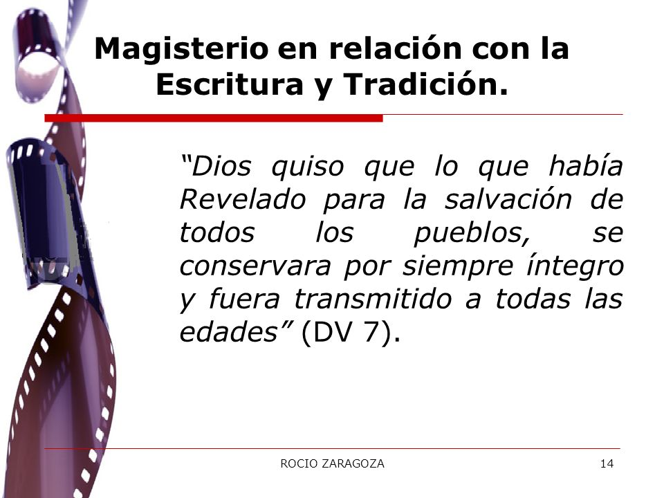 Magisterio en relación con la Escritura y Tradición.