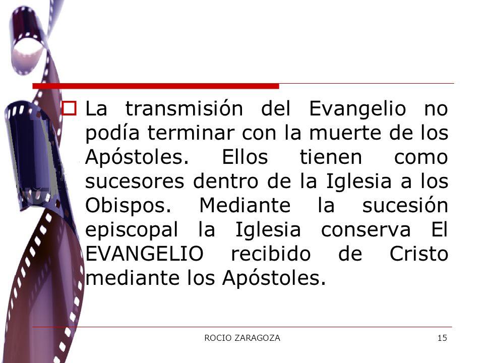 La transmisión del Evangelio no podía terminar con la muerte de los Apóstoles. Ellos tienen como sucesores dentro de la Iglesia a los Obispos. Mediante la sucesión episcopal la Iglesia conserva El EVANGELIO recibido de Cristo mediante los Apóstoles.