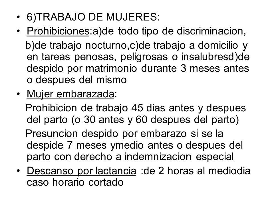 6)TRABAJO DE MUJERES: Prohibiciones:a)de todo tipo de discriminacion,