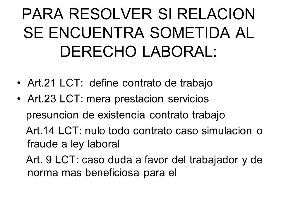 PARA RESOLVER SI RELACION SE ENCUENTRA SOMETIDA AL DERECHO LABORAL: