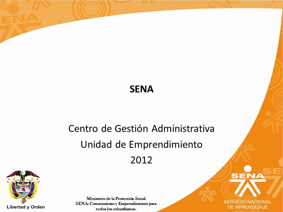 Centro de Gestión Administrativa Unidad de Emprendimiento 2012