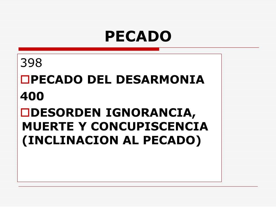 PECADO 398 PECADO DEL DESARMONIA 400