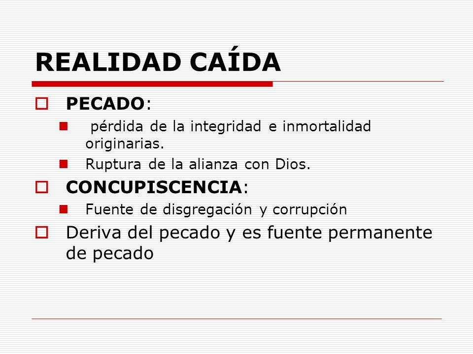 REALIDAD CAÍDA PECADO: CONCUPISCENCIA: