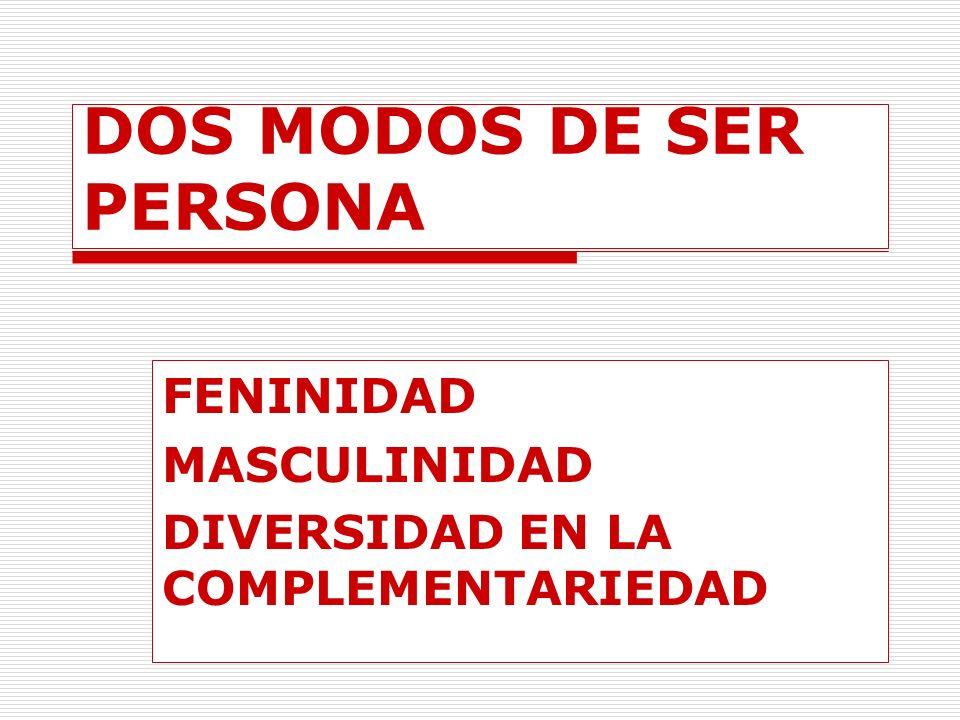 DOS MODOS DE SER PERSONA
