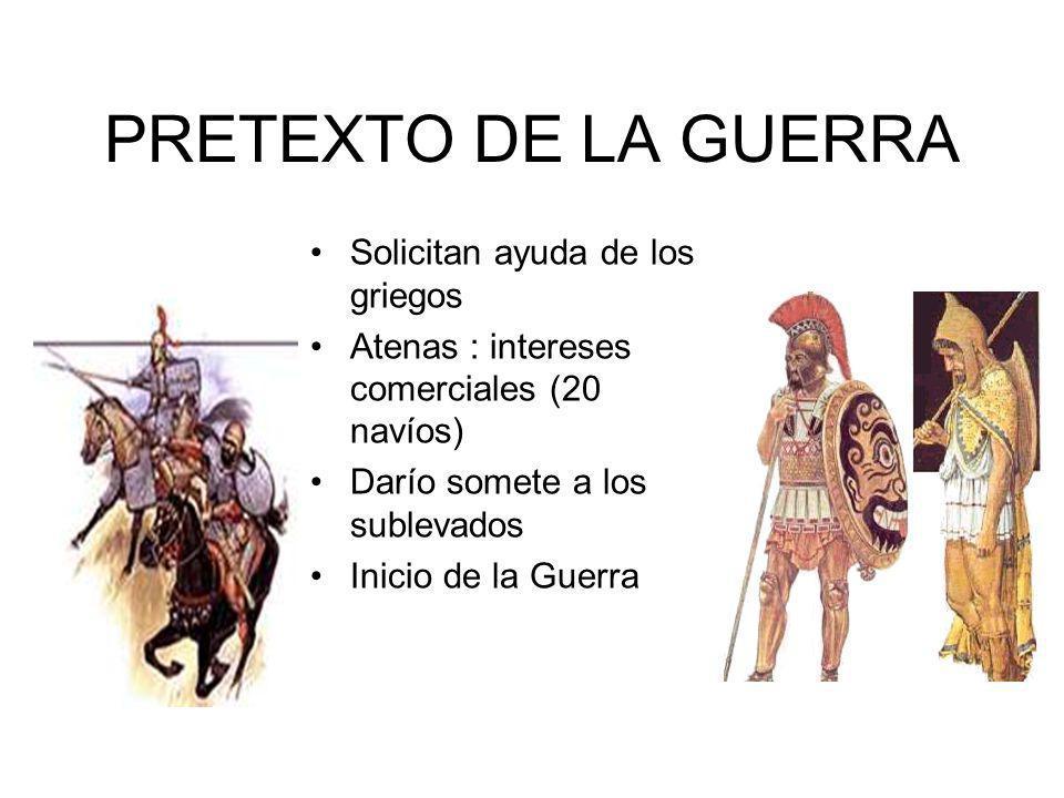 PRETEXTO DE LA GUERRA Solicitan ayuda de los griegos